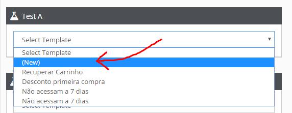 """No """"Test A"""" em """"Select Template"""" selecione a opção """"(New)"""""""