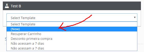"""No """"Test B"""" em """"Select Template"""" selecione a opção """"(New)"""""""